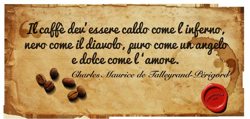 Corosello Caffè e le frasi celebri sul caffè - Perigord -