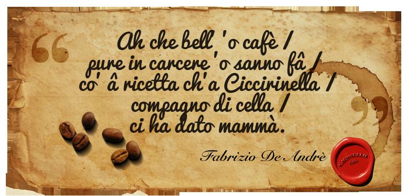 Corosello Caffè e le frasi celebri sul caffè - Fabrizio De Andrè